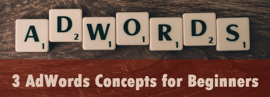 3 AdWords concepts for beginners