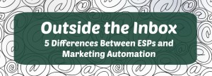 5 Differences ESPs and Marketing Automation