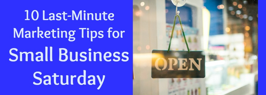 Marketing Tips Small Business Saturday