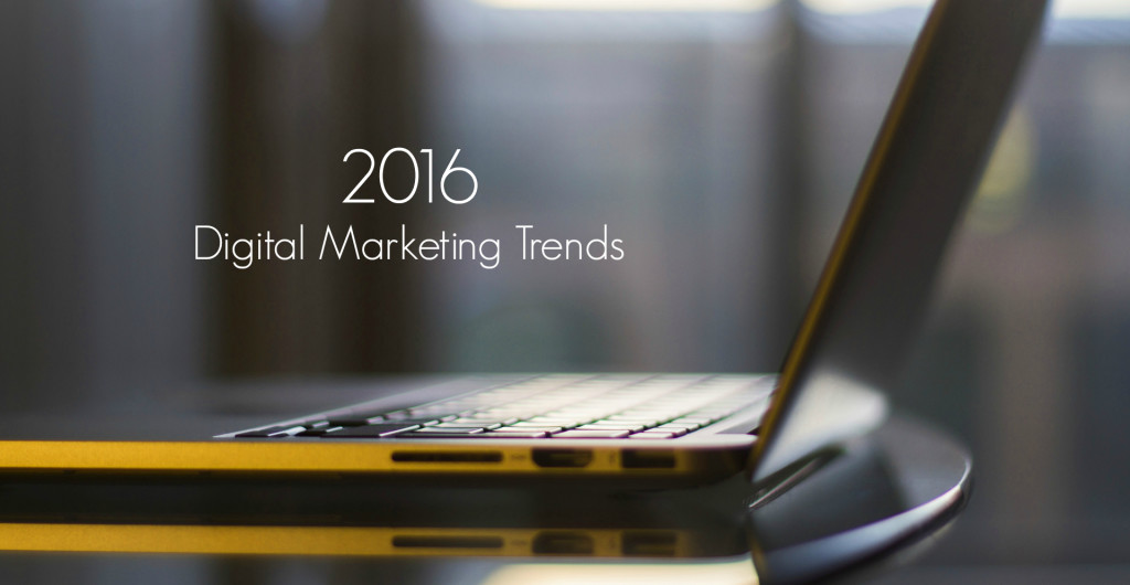 Digital Marketing Trends in 2016
