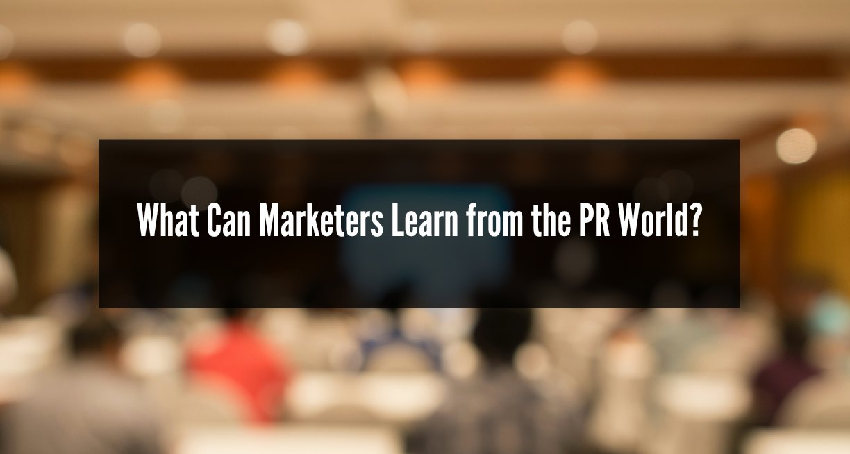 What can Marketing learn from PR