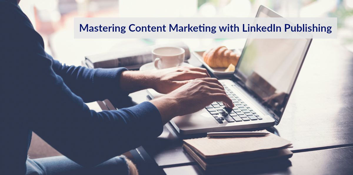 Content marketing with LinkedIn Publishing