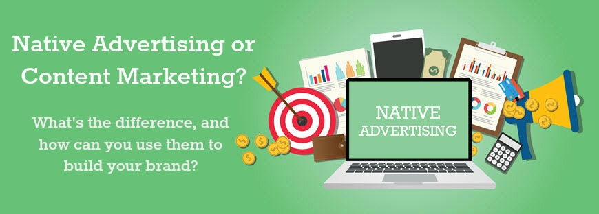 Native Advertising or Content Marketing